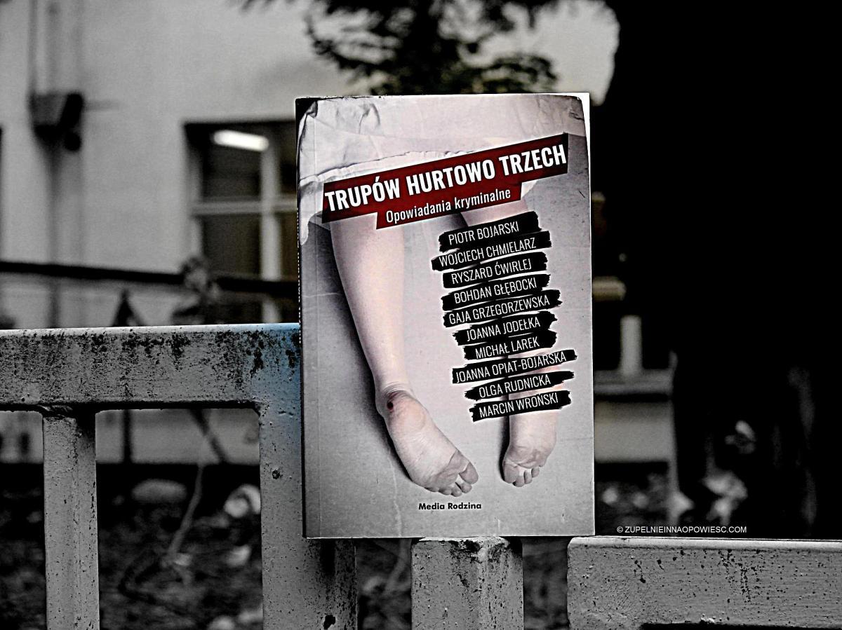 Tom zabójczo pomocny | Trupów hurtowo trzech. Opowiadania kryminalne